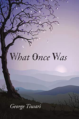 What Once Was: George Tiwari