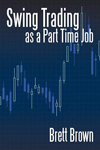 Swing Trading as a Part Time Job: Brett Brown