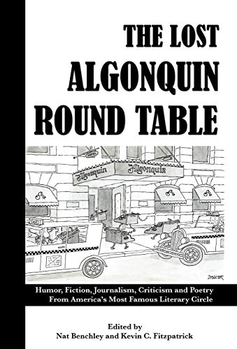 The Lost Algonquin Round Table: Humor, Fiction, Journalism, Criticism and Poetry From America'...