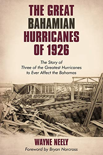 9781440151743: The Great Bahamian Hurricanes of 1926: The Story of Three of the Greatest Hurricanes to Ever Affect the Bahamas