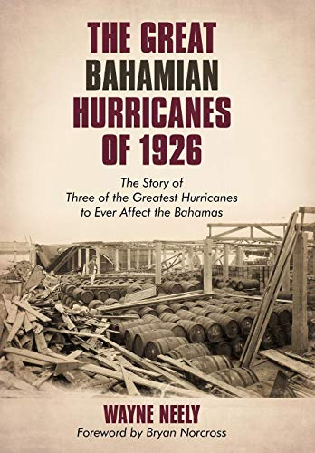 9781440151750: The Great Bahamian Hurricanes of 1926: The Story of Three of the Greatest Hurricanes to Ever Affect the Bahamas