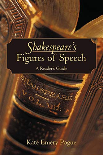 Shakespeare s Figures of Speech: A Reader: Kate Emery Pogue