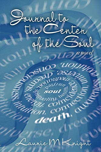 Journal to the Center of the Soul: Laurie Knight