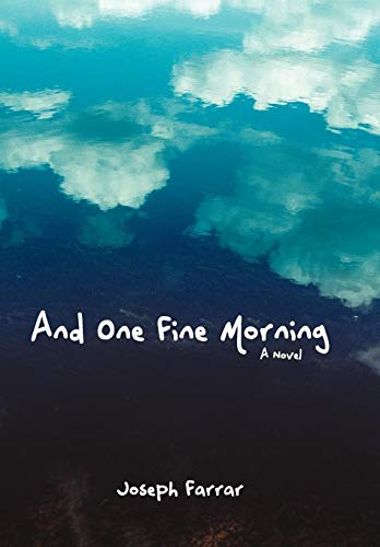 And One Fine Morning: Joseph Farrar