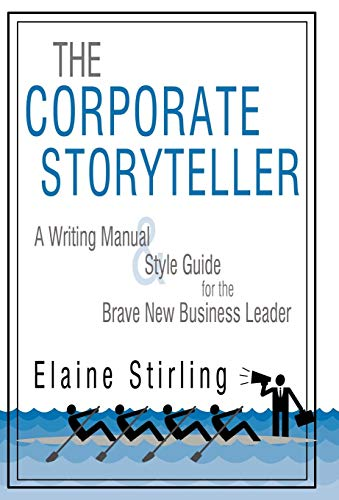 9781440154119: The Corporate Storyteller: A Writing Manual & Style Guide for the Brave New Business Leader