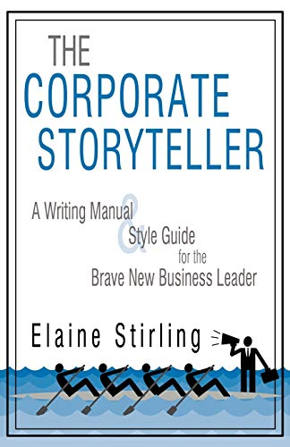 9781440154133: The Corporate Storyteller: A Writing Manual & Style Guide For The Brave New Business Leader
