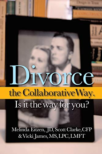 9781440154669: Divorce the Collaborative Way. Is It the Way For You?