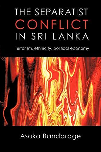 9781440155611: The Separatist Conflict in Sri Lanka: Terrorism, ethnicity, political economy