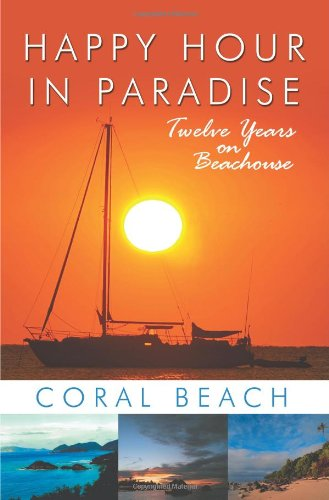 9781440157950: Happy Hour in Paradise: Twelve Years on Beachouse