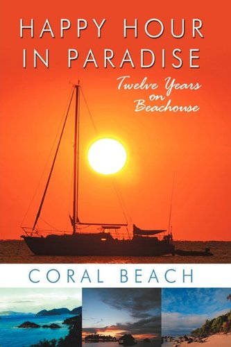 9781440157974: Happy Hour in Paradise: Twelve Years on Beachouse