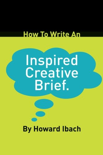 9781440158278: How To Write An Inspired Creative Brief