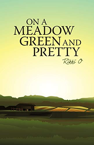 On A Meadow Green And Pretty: Rikki O