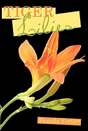 Tiger Lilies: Pamela Fortier