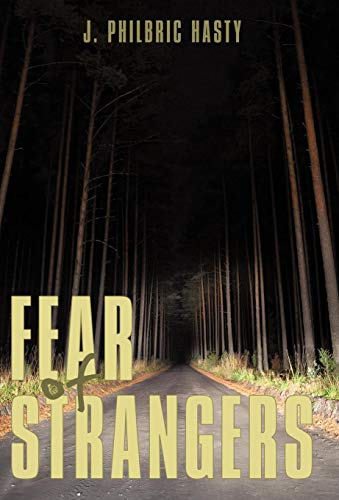 Fear of Strangers: J. Philbric Hasty