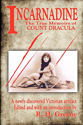 9781440159435: Incarnadine: The True Memoirs of Count Dracula: Volume One