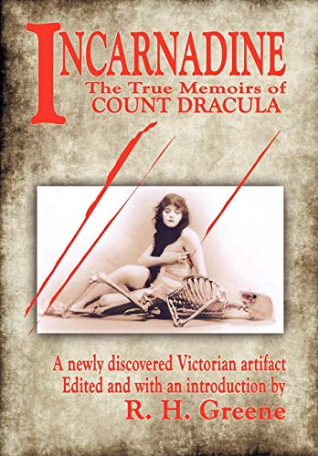 9781440159459: 1: Incarnadine: The True Memoirs of Count Dracula: Volume One