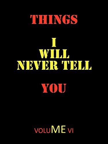 Things I Will Never Tell You: Rohrer, Todd Andrew