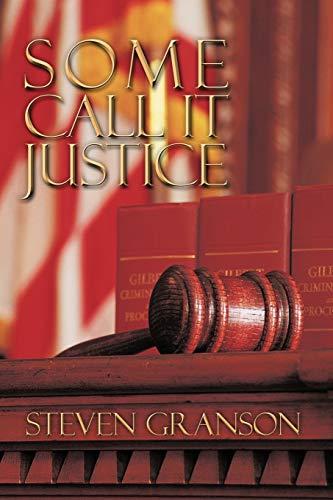 SOME CALL IT JUSTICE: Granson, Steven
