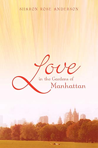 Love In The Gardens of Manhattan: Sharon Rose Anderson
