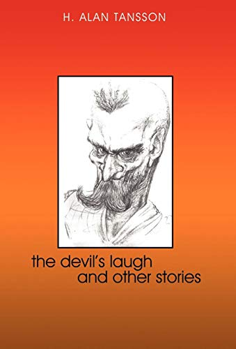 The Devil's Laugh and Other Stories: H. Alan Tansson, Alan Tansson
