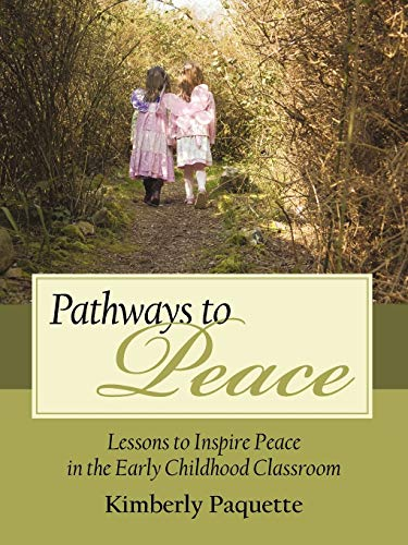 9781440161315: Pathways to Peace: Lessons to Inspire Peace in the Early Childhood Classroom