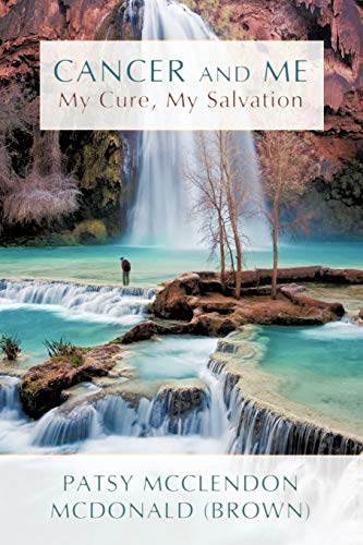 9781440161711: Cancer and Me: My Cure, My Salvation