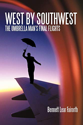 9781440163258: West By Southwest: The Umbrella Man's Final Flights