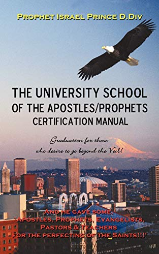 9781440163838: University School of the Apostles / Prophets Certification Manual: Ushering in Present day truth of the Prophetic Movement