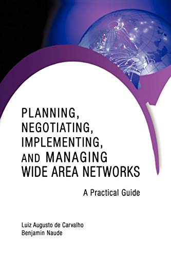 9781440163906: Planning, Negotiating, Implementing, and Managing Wide Area Networks: A Practical Guide