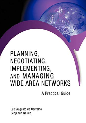 9781440163913: Planning, Negotiating, Implementing, and Managing Wide Area Networks: A Practical Guide