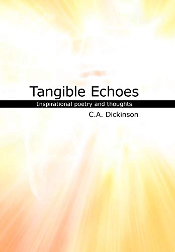 9781440164576: Tangible Echoes: A collection of inspirational poetry and thoughts