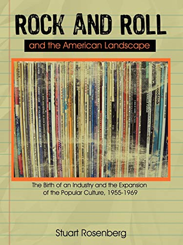 Rock and Roll and the American Landscape: Stuart Rosenberg
