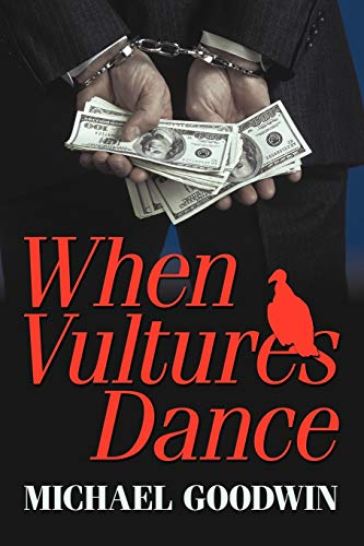 When Vultures Dance (1440165009) by Michael Goodwin, Goodwin