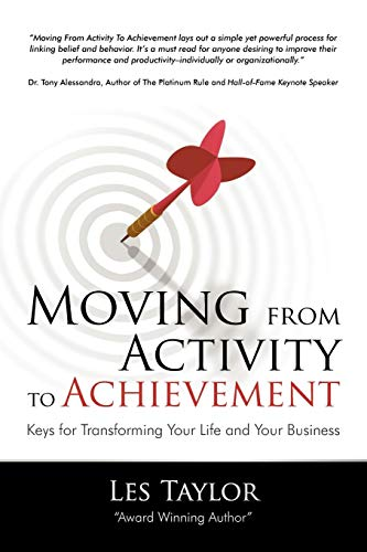 9781440165061: Moving from Activity to Achievement: Keys for Transforming Your Life and Your Business