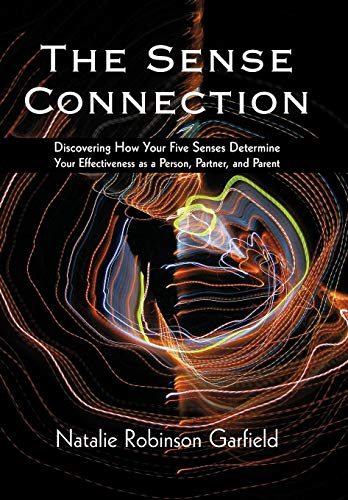 9781440165580: The Sense Connection: Discovering How Your Five Senses Determine Your Effectiveness as a Person, Partner, and Parent