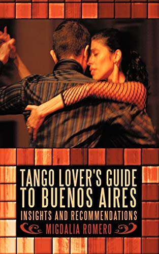 9781440166754: Tango Lover'S Guide To Buenos Aires: Insights And Recommendations