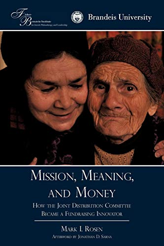 9781440167416: Mission, Meaning, and Money: How the Joint Distribution Committee Became a Fundraising Innovator
