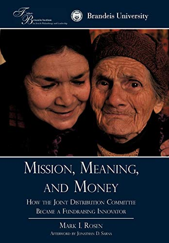 9781440167430: Mission, Meaning, and Money: : How the Joint Distribution Committee Became a Fundraising Innovator