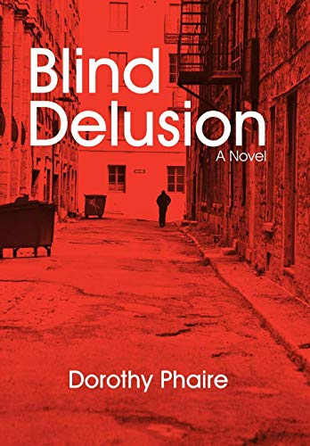 Blind Delusion: Dorothy Phaire
