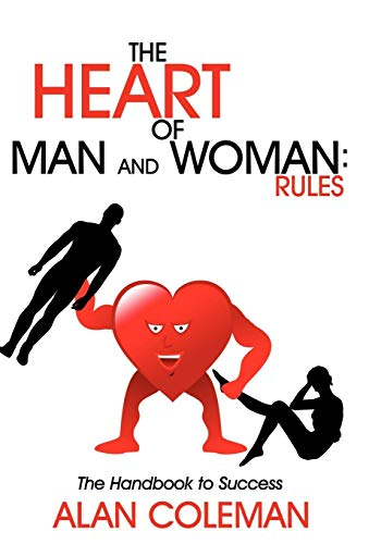 9781440168567: The Heart of Man and Woman: Rules: The Handbook to Success