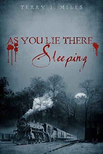 As You Lie There. Sleeping (Paperback): I Miles Terry