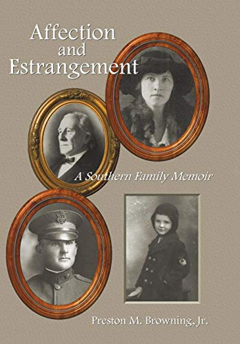 Affection and Estrangement: A Southern Family Memoir: Browning, Preston M.