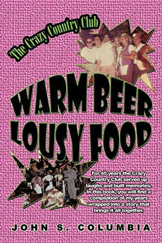 9781440171758: Warm Beer, Lousy Food: The Crazy Country Club