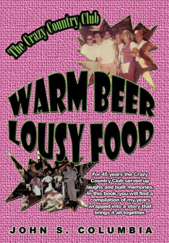 9781440171772: Warm Beer, Lousy Food: The Crazy Country Club