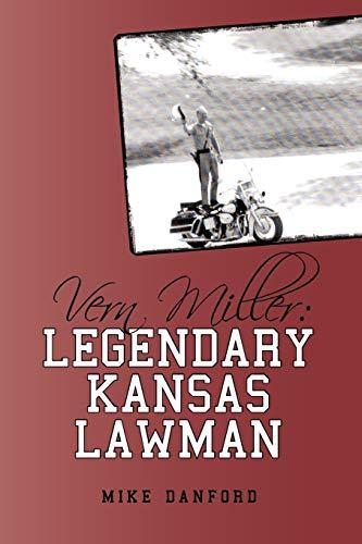 9781440171802: Vern Miller: Legendary Kansas Lawman