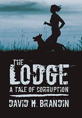 9781440172083: The Lodge: A Tale of Corruption