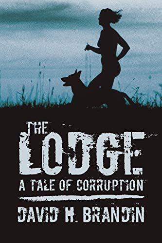 9781440172106: The Lodge: A Tale of Corruption