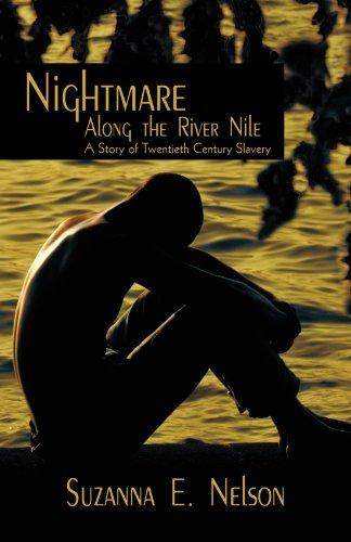 9781440172120: Nightmare Along the River Nile: A Story of Twentieth Century Slavery
