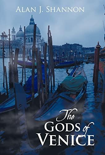 The Gods of Venice: Shannon, Alan J.