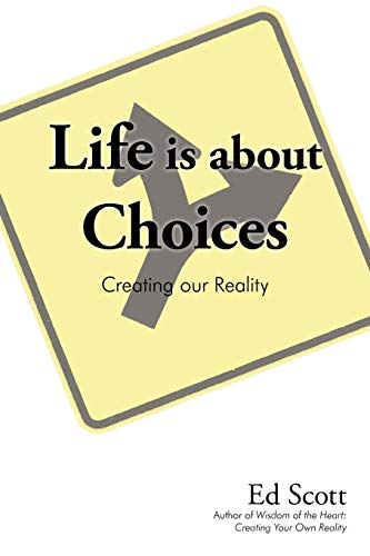 9781440174216: Life is about Choices: Creating our Reality